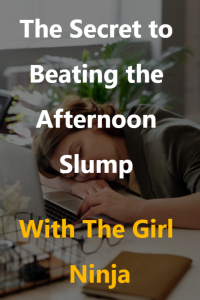 girl resting head with eyes closed on fore arm laying on desk in front of an open laptop. Tall green leaves stick up from behind the girl's head. To the side of the open laptop in front of the girl are a pair of glasses and a small notebook with a brown binding. Large white text reads The Secret to Beating the Afternoon Slump . Below white text, large yellow text reads With The Girl Ninja