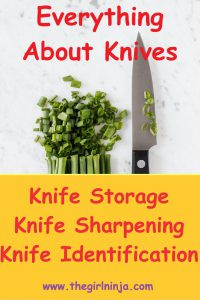 A large chef knife lays flat next to chopped green onions on a white and gray marble surface. Above knife and green onions red text reads Everything About Knives. A bright yellow block cover handle of knife and bottom 1/3 of rectangle with red text that reads Knife Storage Knife Sharpening Knife Identification below knife identification purple text reads www.thegirlninja.com