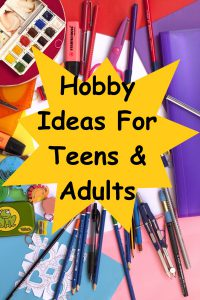 Art supplies including brightly colored paper, drawing pencils, scissors, paint, erasers etc. scattered over a white table with a large bright yellow multipoint star in center of supplies. In star in black text it reads Hobby Ideas For Teens & Adults