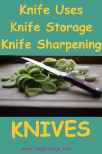 Teal green rectangle with an image of chopped green onions and a knife laid across the green onions across the center of the teal rectangle. Above the picture yellow text reads Knife Uses Knife Storage Knife Sharpening . Below the picture in all caps yellow text reads KNIVES . Just below KNIVES purple text reads www.thegirlninja.com