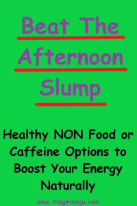 Bright green rectangle with Large purple text reading Beat The Afternoon Slump underlined in red. Below black text reads Healthy NON Food or Caffeine Options to Boost Your Energy Naturally. At the bottom center of rectangle small purple text reads www.thegirlninja.com