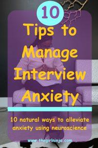 Woman with long braided hair is wearing glasses in a pink blouse and black slacks with black high heels. She is sitting in a chair with her hands clasped together looking down at a paper in her lap. A translucent purple rectangle over the woman has bright yellow text that reads 10 Tips to Manage Interview Anxiety. 10 Natural Ways to Alleviate Anxiety Using Neuroscience. Light blue text at bottom reads www.thegirlninja.com