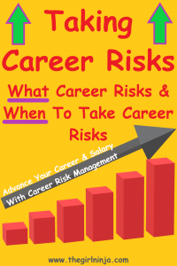 Yellow rectangle with red bar chart  and gray arrow above the red bars. Across the arrow white text reads Advance Your Career & Salary With Career Risk Management. In the top corners neon green arrows point upwards around red text that reads Taking Career Risks What Career Risks & When to Take Career Risks