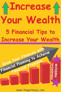 Yellow rectangle has bright green arrows point up in top corners. Between the arrows red text reads Increase Your Wealth 5 Financial Tips to Increase Your Wealth. Below, a bar graph in bright red shows increasing bar sizes with a gray arrow diagonally pointing upwards with white text reading Grow Your Finances With Financial Planning to Achieve Financial Freedom