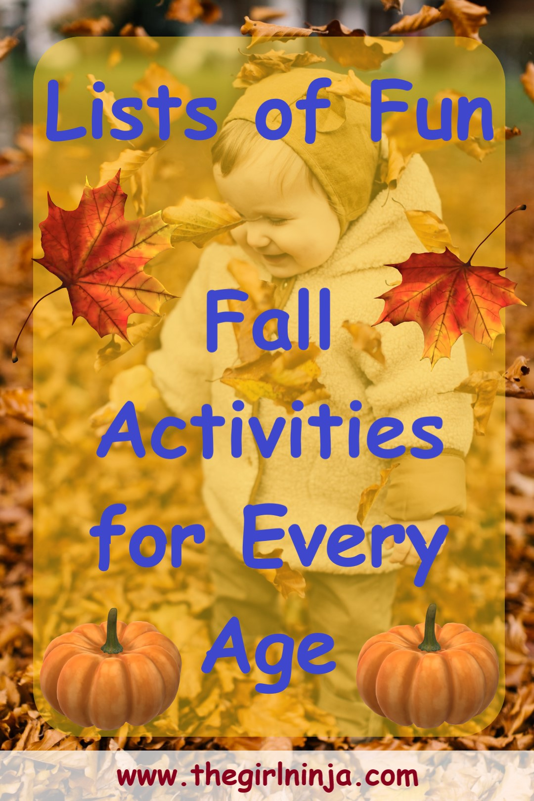 Toddler in fuzzy coat and hat stands smiling in leaves with leaves falling around them. Blue text reads Lists of Fun Fall Activities for Every Age www.thegirlninja.com